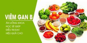 Ăn uống khoa học sẽ giúp điều trị viêm gan B hiệu quả