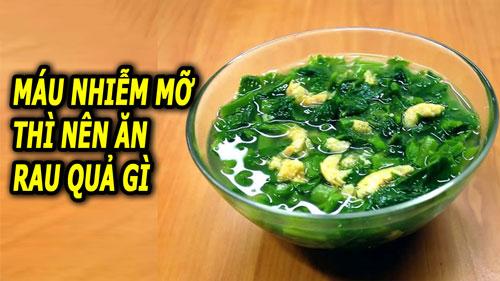 Máu nhiễm mỡ nên ăn loại rau củ nào?